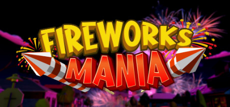 Download Fireworks Mania An Explosive Simulator Game